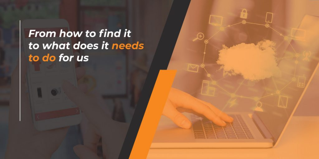 <image> Software -  From how to find it to what does it needs to do for us