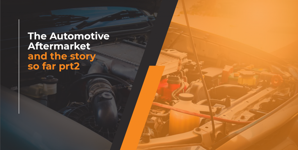 The Automotive Aftermarket and the story so far prt2